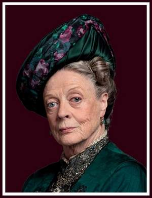 Maggie Smith as Violet the Dowager Countess of Grantham