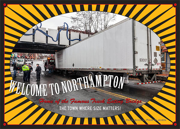 post card from northampton, Ma. Home of the famous truck eating bridge. The town where size matters